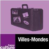Ville Monde sur France culture