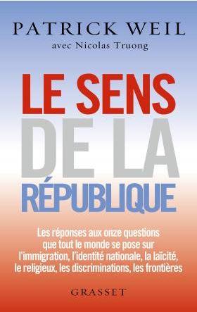 Le sens de la république par Patrick Weil