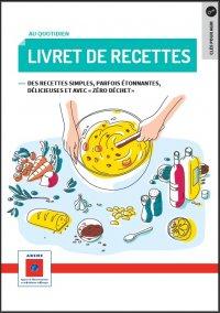 Livret de recettes : Des recettes simples, parfois étonnantes, délicieuses et avec « zéro déchets »