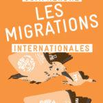 Petit guide – Comprendre les migrations internationales -