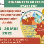 Formation PNF - Rencontres RED 2021 : Outils pédagogiques et projets pour éduquer à une consommation et une production durable