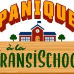 Panique à la TransiSchool !